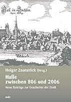 Halle zwischen 806 und 2006. Neue Beiträge…