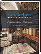 Lesewelten - Historische Bibliotheken.…