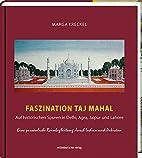 Faszination Taj Mahal : Auf historischen…