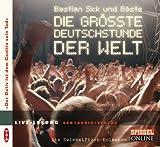 Sick, Bastian: Die größte Deutschstunde der Welt. CD
