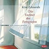 Edwards, Kim: Die Tochter des Fotografen. 4 CDs