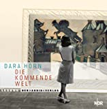 Horn, Dara: Die kommende Welt 4CD's
