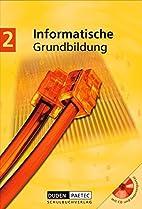 Informatische Grundbildung 2. Mit CD-ROM.…