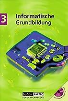 Informatische Grundbildung 3. Mit CD-ROM.…