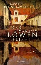 Der vor dem Löwen flieht: Roman by Jacob…