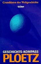 Ploetz - Geschichts-Kompass. Grunddaten der…