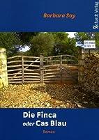 Die Finca oder Cas Blau by Barbara Soy