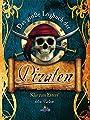 Das große Logbuch der Piraten: Klar zum Entern! - John Malam