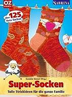 Super-Socken. Tolle Strickideen für die…