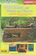 Wohnideen mit Wasser und Pflanzen. by Philip…