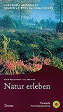 Natur erleben - Nordrhein-Westfalen :…