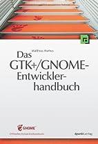 Das GTK /GNOME-Entwicklerhandbuch by…
