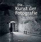 Die Kunst der Fotografie: Der Weg zum…