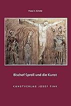 Bischof Sproll und die Kunst by Franz X.…