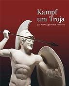 Kampf um Troja: 200 Jahre Ägineten in…