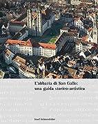 L'abbazia di San Gallo: una guida…