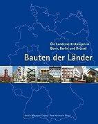 Bauten der Länder: Die Landesvertretungen…