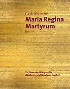 Gedenkkirche Maria Regina Martyrum Berlin -…
