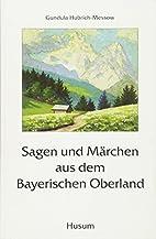 Sagen und Märchen aus dem Bayerischen…