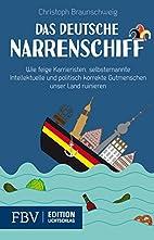Das deutsche Narrenschiff: Wie feige…