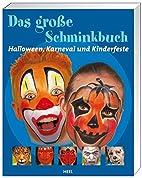 Das große Schminkbuch: Halloween,…