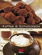 Kaffee & Schokolade: Über 175 Rezepte für…