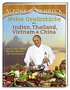 Meine Küche aus Indien, Thailand,…