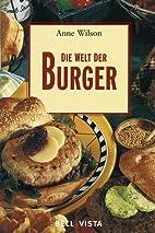 Die Welt der Burger by Anne Wilson