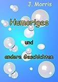 J. Morris: Humoriges und andere Geschichten