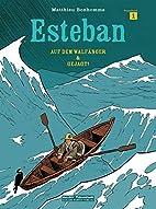 Esteban: Band 1: Auf dem…