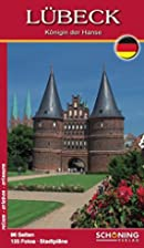Lübeck. Queen of the Hanseatic League by…
