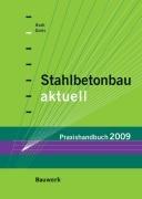 Stahlbetonbau aktuell - Praxishandbuch 2009…