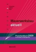 Mauerwerksbau aktuell - Praxishandbuch 2009:…