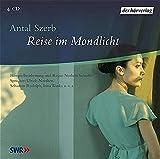 Antal Szerb: Reise im Mondlicht. 2 CDs