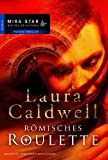 Caldwell, Laura: Römisches Roulette