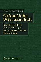 Öffentliche Wissenschaft by Peter Faulstich