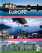 Dream Routes of Europe by Monaco Books