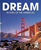 Dream Routes of the Americas by Monaco Books
