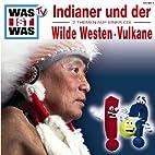 Was ist Was: Indianer und der Wilde Westen /…