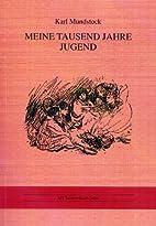 Meine tausend Jahre Jugend by Karl Mundstock