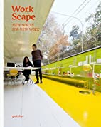 Workscape: New Spaces for New Work by S.…