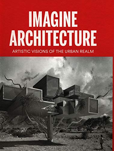 imagine-architecture-artistic-visions-of-the-urban-realm