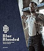 Blue Blooded: Denim Hunters and Jeans…