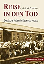 Reise in den Tod: Deutsche Juden in Riga…