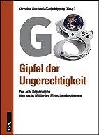 G8: Gipfel der Ungerechtigkeit. Wie acht…