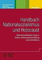 Handbuch Nationalsozialismus und Holocaust:…