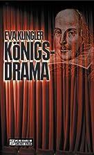 Königsdrama by Eva Klingler