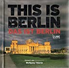 This Is Berlin / Das Ist Berlin by Anja…