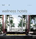 Best Designed Wellness Hotels II: North and…