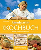 Landpartie, Das Kochbuch by Ulrich Koglin